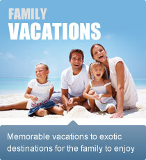 Memorable vacations to exotic destinations for the family to enjoy.